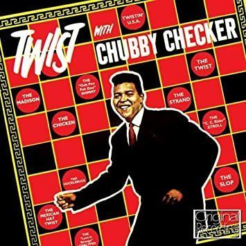 FD reccomend Chubby checker and the Chubby Checker