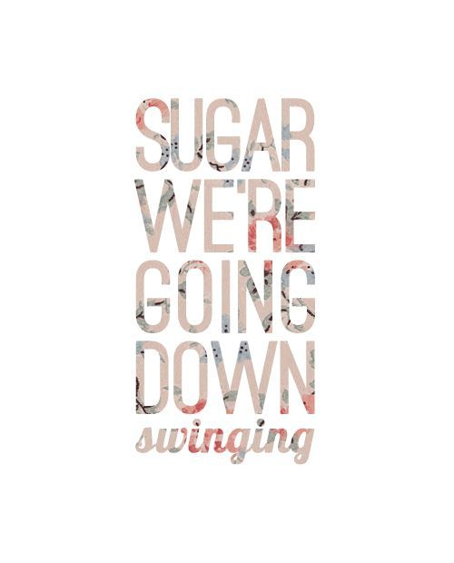 best of Going swinging lyrics by falloutboy were Sugar down